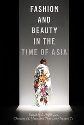 Fashion and Beauty in the Time of Asia$