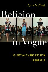 Religion in Vogue: Christianity and Fashion in America