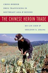 The Chinese Heroin TradeCross-Border Drug Trafficking in Southeast Asia and Beyond$